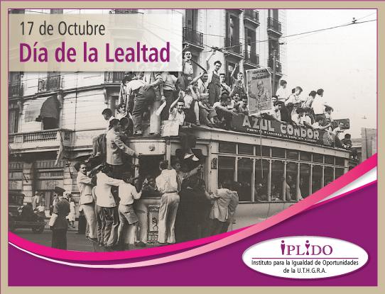 17 De Octubre. Día De La Lealtad