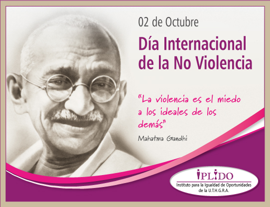 02 De Octubre. Día Internacional De La No Violencia