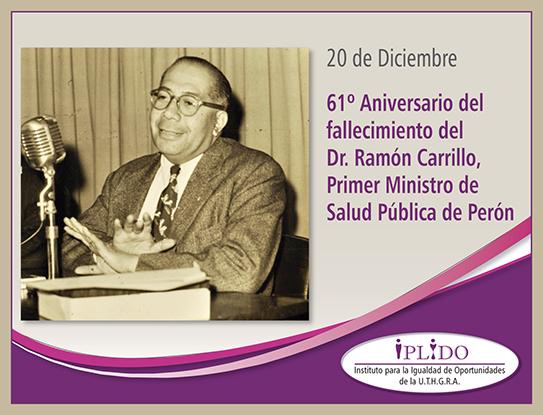 20 de diciembre. 61° Aniversario del fallecimiento del Dr. Ramón Carrillo, Primer Ministro de Salud Pública de Perón