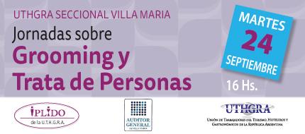 Delegación Permanente IPLIDO Villa María. Jornadas Sobre Grooming Y Trata De Personas
